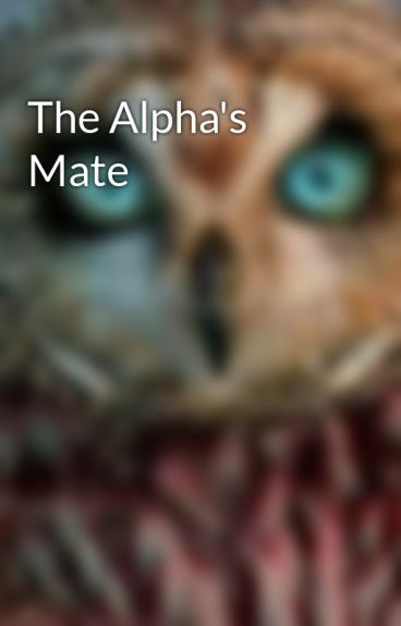 The Alpha's Mate by Asiangaljpn92