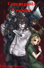 Creepypasta X Reader by Animefan446