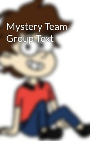 Mystery Team Group Text by KittyKatBella