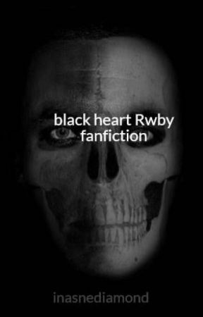 black heart   Rwby fanfiction by inasnediamond