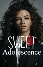 Sweet Adolescence by Paigebrownie