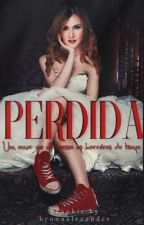 Perdida (Adaptada Vondy) by BrunaAlexandre3