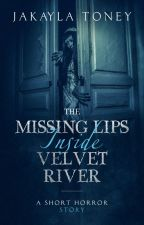 The Missing Lips Inside Velvet River by Ms_Horrendous