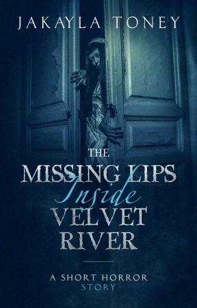 The Missing Lips Inside Velvet River by Ms_Horrendous