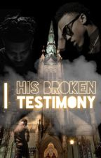 His Broken Testimony: August Alsina Story  by badgalliya_