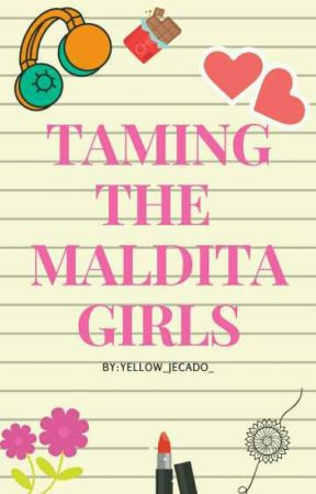 Taming the maldita's girl(On-going) by Yellow_Jecado_