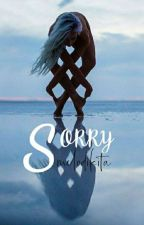 2. Sorry [On Hold] by melodikita