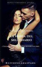 La Novia Del Millonario (+18) by RuffoZolanasFans