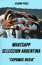 WhatsApp Seleccion Argentina: Copamos Rusia by AldyPerez