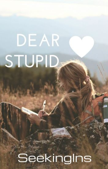 Dear stupid heart..