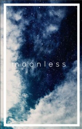 Moonless by Cxlore_Gxl
