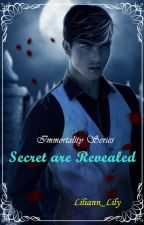 Immortality Series #1 : Secrets are Revealed by Liliannlily