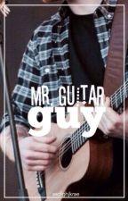 Mr. Guitar Guy by AsdfghjkRae