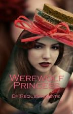 Werewolf Princess by Requestionate