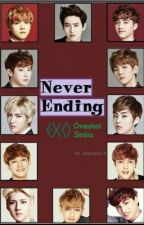 Never Ending: EXO Oneshot Series by myeonbins