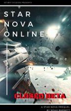 Star Nova Online - Closed Beta [A Star Nova prequel] by NoahBarnett6
