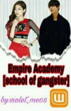 Empire Academy(school Of Gangster) Completed by violet_me08