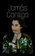 Jamás Contigo (Lauren Jauregui y Tú) by lovelectureml