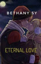 ETERNAL LOVE by BETHANY SY by BethanySyLove27