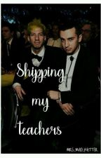 Shipping My Teachers /Tyler & Josh/ by Mrs_Mad_Hatter