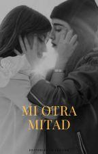MI OTRA MITAD by eclipsecamren18