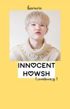 Innocent Howsh (SoonHoon FF)  by HaruRie