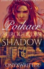 Poikaer Shrouded In Shadow  by OnyxWritter