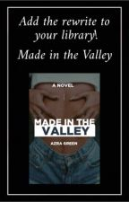 Made in the valley (mature 18+) by wayofthe_samurai