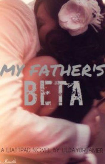 My Father's Beta