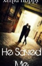 He Saved Me by Xenia_Hopps