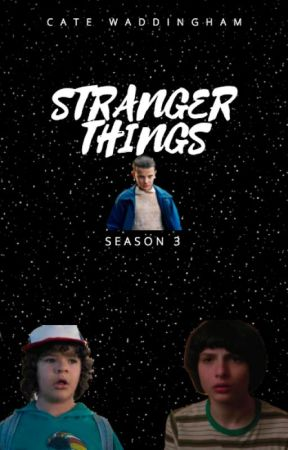 STRANGER THINGS - SEASON 3 - Chapter 1 - The First Day - Wattpad