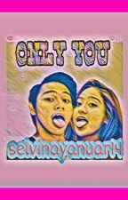 ONLY YOU  by SelvinaYanuar14