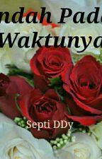 Indah Pada Waktunya by septiddy