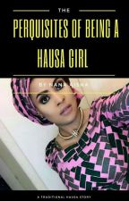 Perquisites of Being a Hausa Girl by aishaa_nana