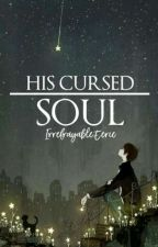 His Cursed Soul by IrrefragableEerie