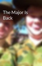 The Major Is Back by Kenziecole123