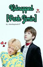 Kidnapped || Park Jimin [Jikook] by ChimchimzKookie97