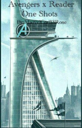 Avengers x Reader One-shots by MarvelGirl13Rose