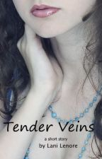 Tender Veins by Lani_Lenore