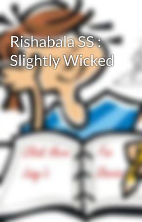 Rishabala SS : Slightly Wicked by lazyakabookworm