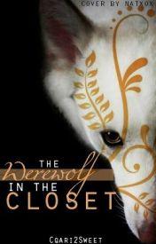 The Werewolf In The Closet (Editing) by Cqari2Sweet