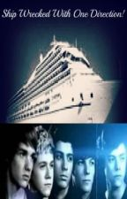 Ship Wrecked With One Direction! (Fan Fiction) by soledad777