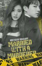Married With A Murderer °JJK°(Slow Update) by Dhiacandy