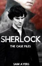 Sherlock - The Case Files [Wattpad Exclusive] by Whisperingwater