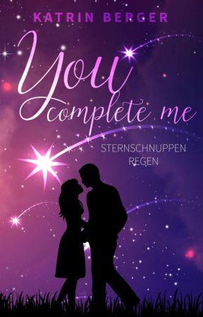 """Leseprobe zum Buch """"You complete me - Sternschnuppenregen"""" by KatrinBerger1"""