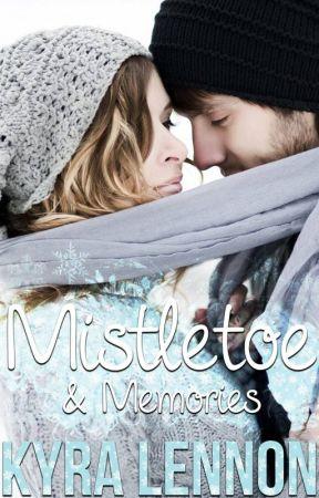 Mistletoe & Memories by KyraLennon