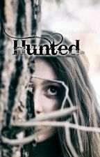 Hunted ☾[EDITING] by The_Ghost_Queen3