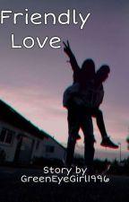 Friendly love 1&2 by GreenEyeGirl1996