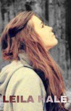 ||LEILA HALE||  Teen Wolf Fan Fiction✨ by psychoaz