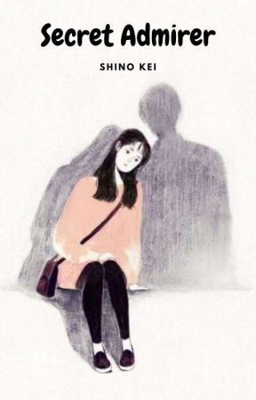 Secret Admirer by ShinoKei